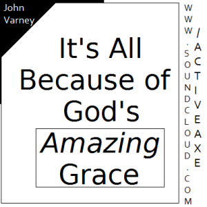 It's All Because of God's Amazing Grace